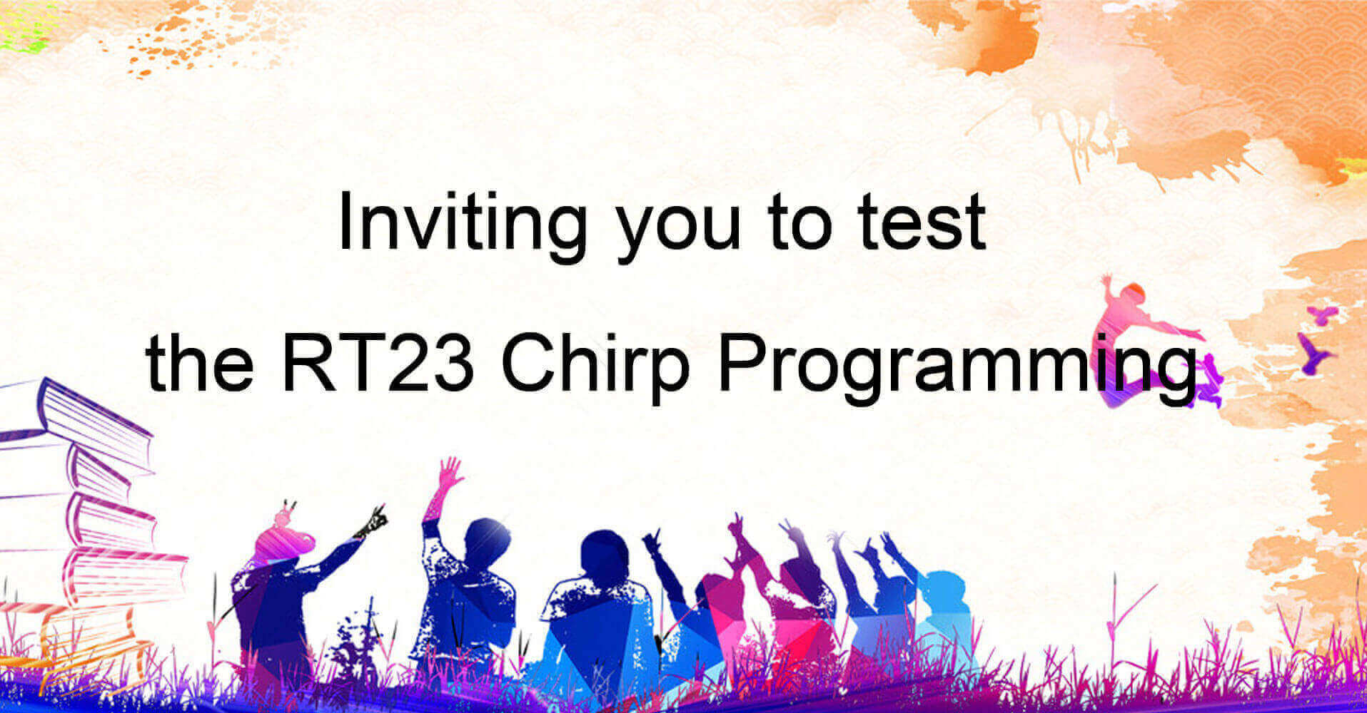 Inviting you to test the RT23 Chirp Programming before Chirp can